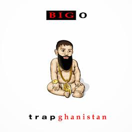 BIG O Trapghanistan