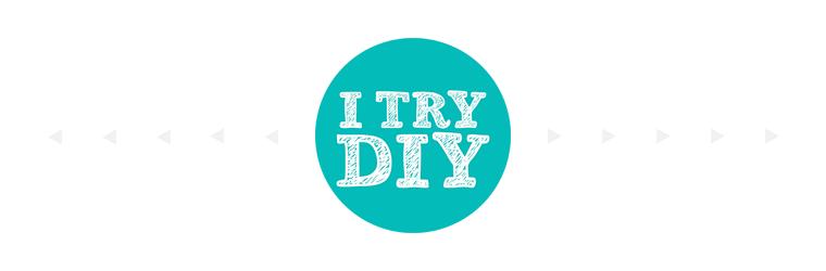 I Try DIY