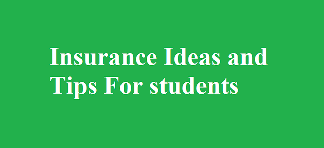 Insurance Ideas and Tips For students