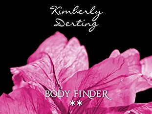 Body finder, tome 2 : L'appel des âmes perdues de Kimberly Derting