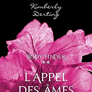 Body finder, tome 2 : L'appel des âmes perdues de Kimberly Derting