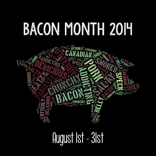 August is BACON Month! :)