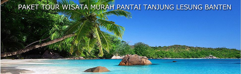 PAKET TOUR WISATA TANJUNG LESUNG BANTEN MURAH
