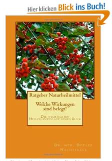 http://www.amazon.de/Ratgeber-Naturheilmittel-Welche-Wirkungen-belegt-ebook/dp/B00GF7TVD4/ref=sr_1_1?ie=UTF8&qid=1388765493&sr=8-1&keywords=Naturheilmittel+Ratgeber