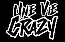 Une Vie Crazy