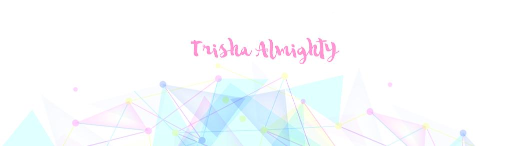 Trisha Almighty