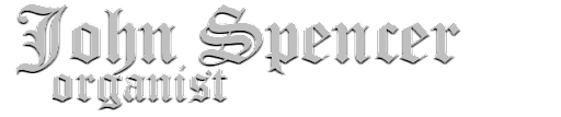 John Spencer - Organist