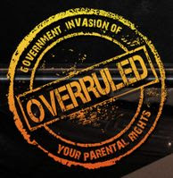 Overruled: Government Invasion of your Parental Rights (Official Movie)