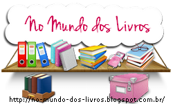 No Mundo dos Livros - Dicas de livros, filmes, séries e muito mais...