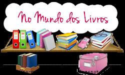 No Mundo dos Livros - Dicas de livros, filmes, séries e muito mais...