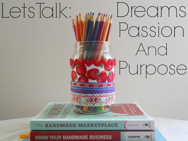 Lets Talk: Dreams, Passion and Purpose