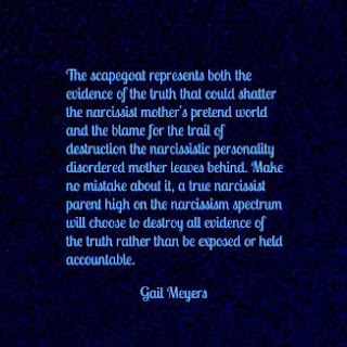 The Scapegoat child of a narcissistic mother quote by Gail Meyers