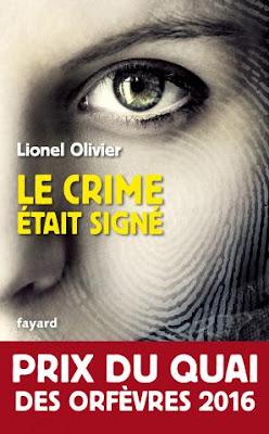 Lionel Olivier - le crime etait signe(prix Quai des Orfevres 2016)