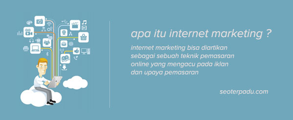 Pengertian Apa Itu Internet Marketing Serta Jenis & Strategi