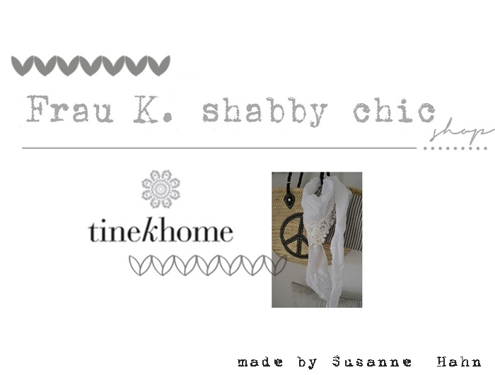 Frau K. shabby chic Tinek Home Shop