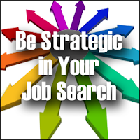 be strategic in your job search, job search action steps, avoiding job search mistakes,