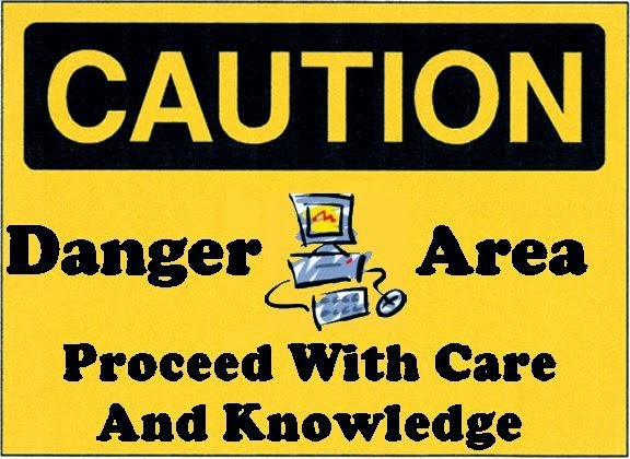 Caution: Danger Area. Proceed with Care ad Knowledge