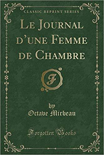 """""""Le Journal d'une femme de chambre"""", Forgotten Books, 2018"""