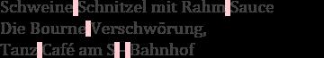 Deppenleerzeichen: Schweine Schnitzel mit Rahm Sauce, Die Bourne Verschwörung