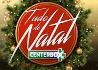Promoção Tudo de Natal Centerbox