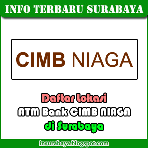Lokasi ATM Bank CIMB Niaga di Surabaya