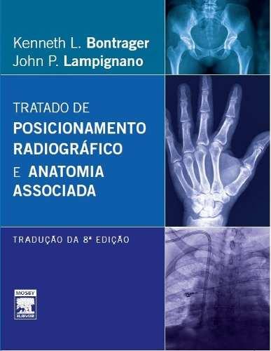 Bontrager: Tratado De Posicionamento Radiográfico 8ª Edição (Vaquinha)