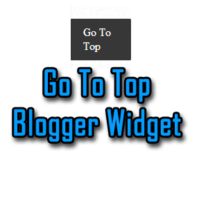 Go To Top of Page Widget For Blogger