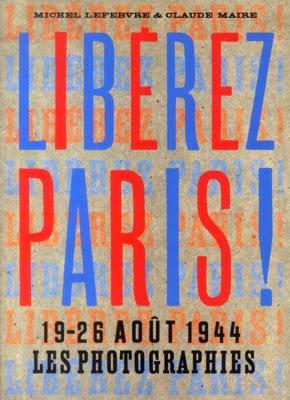 http://www.editionsdelamartiniere.fr/ouvrage/liberez-paris-/9782732459875