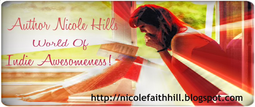 Author Nicole Hill's World of Indie Awesomeness!