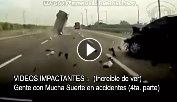 VIDEO INSÓLITO- Increíble de ver, Gente con Mucha Suerte en accidentes (4ta. parte)