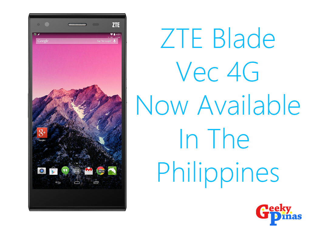 ZTE Blade Vec 4G Now Available in Philippines For Php 9,990