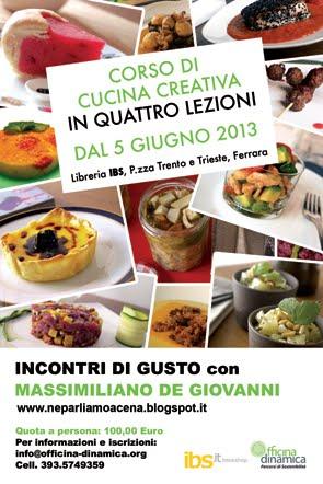 Giugno 2013: il mio nuovo Corso di Cucina Creativa a Ferrara