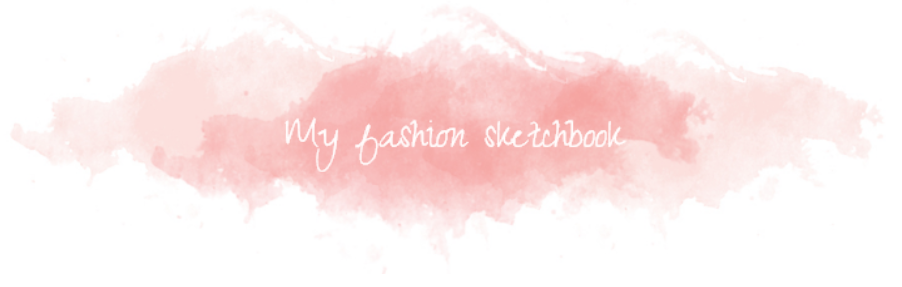 My fashion sketchbook