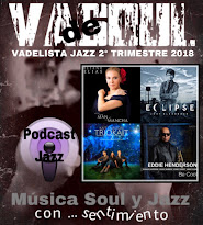 VADELISTA JAZZ 2º TRIMESTRE 2018 PODCAST Nº 21