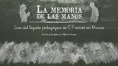 """""""La Memoria de las Manos. Ecos del legado pedagógico de C. Freinet en Murcia"""""""