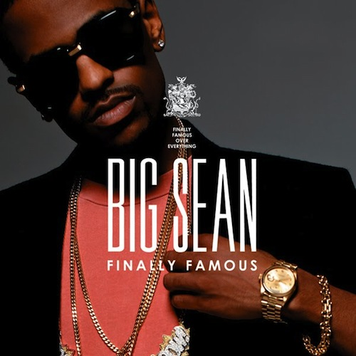 big sean album finally famous. Big Sean#39;s album, Finally
