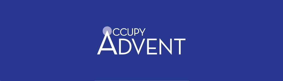 Occupy Advent