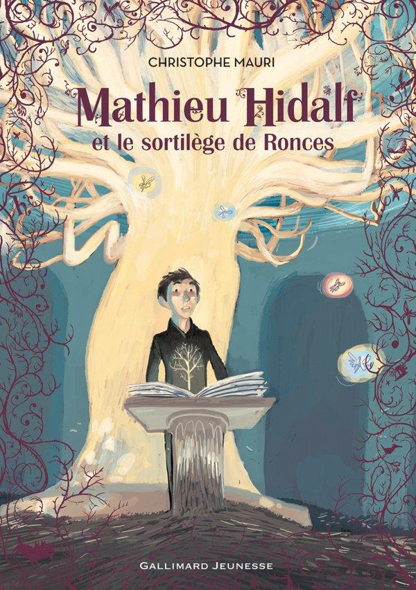Nos Fiches de Lecture => du 17/09 au 23/09 Mauri+Christophe+-+Mathieu+Hidalf+et+le+sortil%C3%A8ge+de+ronces
