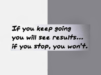 If you keep going you will see results... if you stop, you won't.