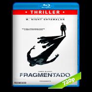 Fragmentado (2016) BRRip 720p Audio Dual Latino-Ingles