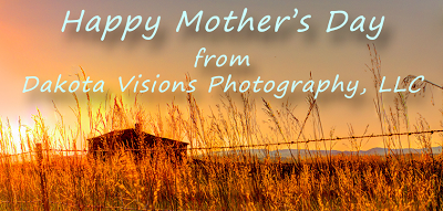 Happy Mother's Day from Dakota Visions Photography, LLC