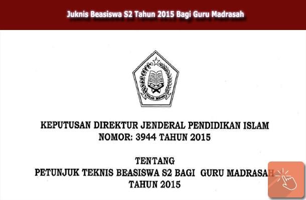 Juknis Beasiswa S2 Tahun 2015 Bagi Guru Madrasah