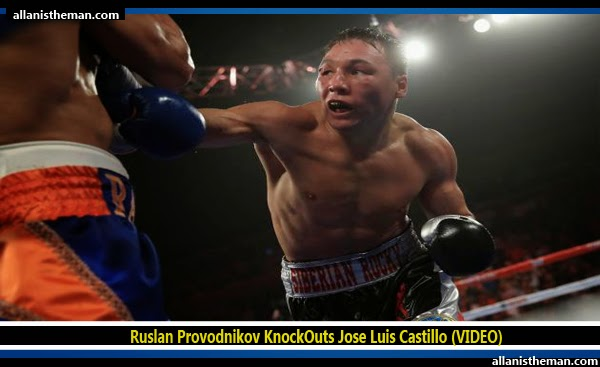 Ruslan Provodnikov KnockOuts Jose Luis Castillo (VIDEO)