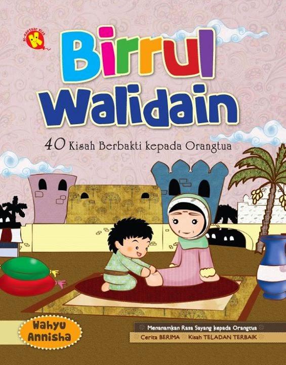 """Sajak Berima Anak Muslim """"Birrul Walidain - 40 Kisah Berbakti Kepada Orang Tua"""" Rp. 30.000,-"""