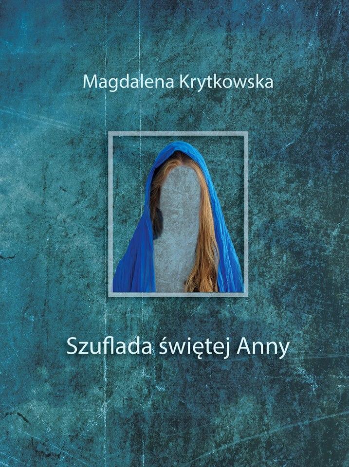 """Magdalena Krytkowska – """"Szuflada świętej Anny"""""""