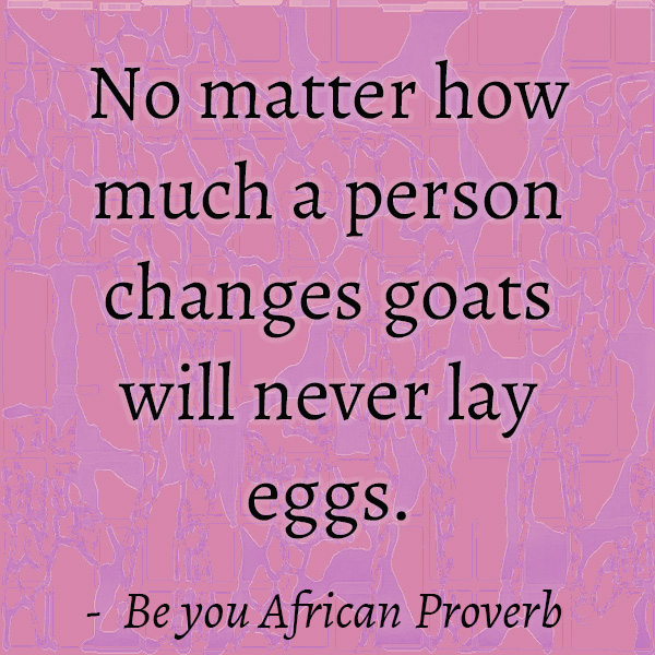 Wise African Proverb