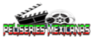 PeliSeries Mexicanas HD