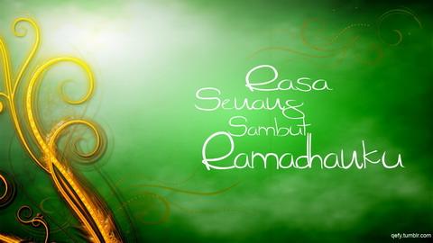 Kebahagiaan Menyambut Ramadhan 1434 H / 2013 M