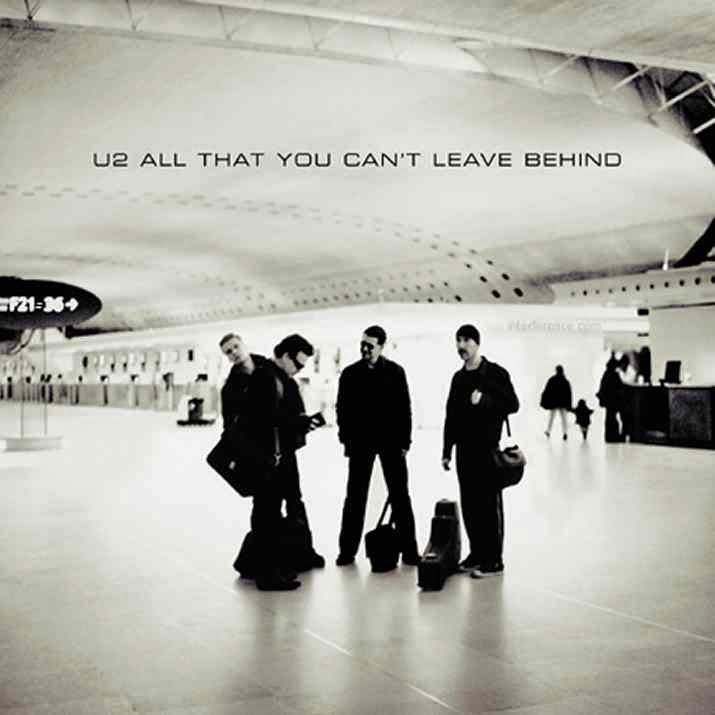 All That You Can't Leave Behind – U2