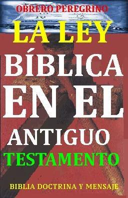 LA LEY BÍBLICA EN EL ANTIGUO TESTAMENTO